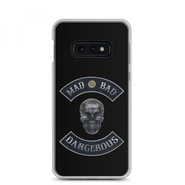 Bad Mad and Dangerous with Skull Samsung Galaxy S10e phone case