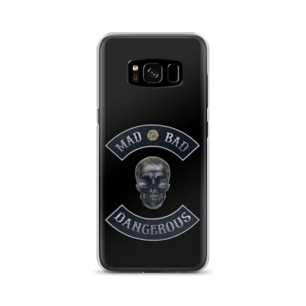 Bad Mad and Dangerous with Skull Samsung Galaxy S8 phone case