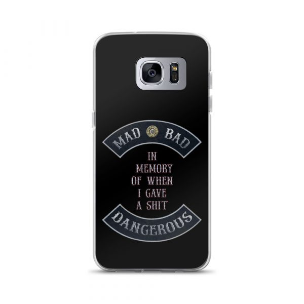 Mad Bad Dangerous with In Memory when I gave a Shit message Samsung Galaxy S7 edge Phone Case