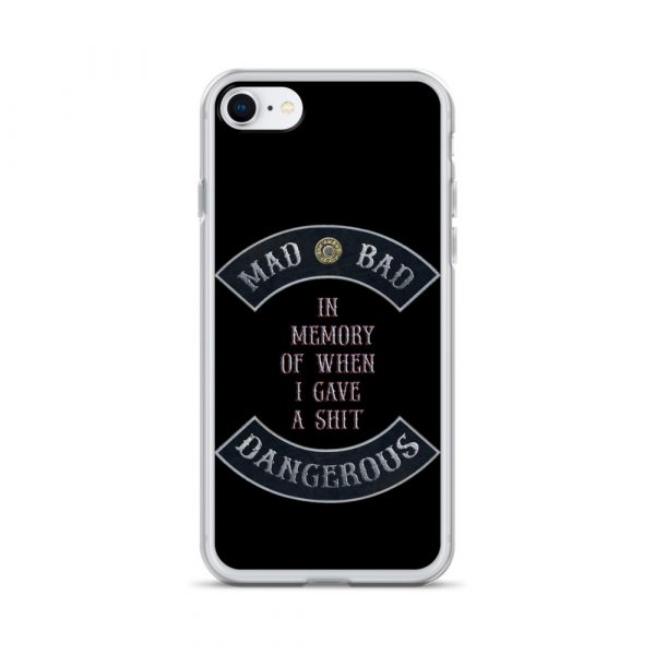 Mad Bad Dangerous with In Memory when I gave a Shit message iPhone 7/8 Phone Case