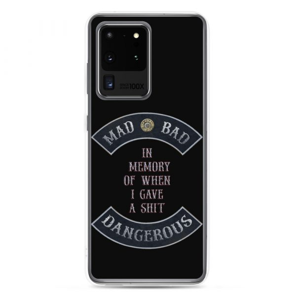 Mad Bad Dangerous with In Memory when I gave a Shit message Samsung Galaxy S20 Ultra Phone Case