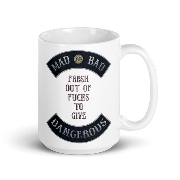 Fresh out of Fucks to Give 15 oz Coffee Mug by Mad Bad and Dangerous Designs