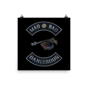 Machine Gun Art Mad Bad Dangerous with Tommy Gun Print