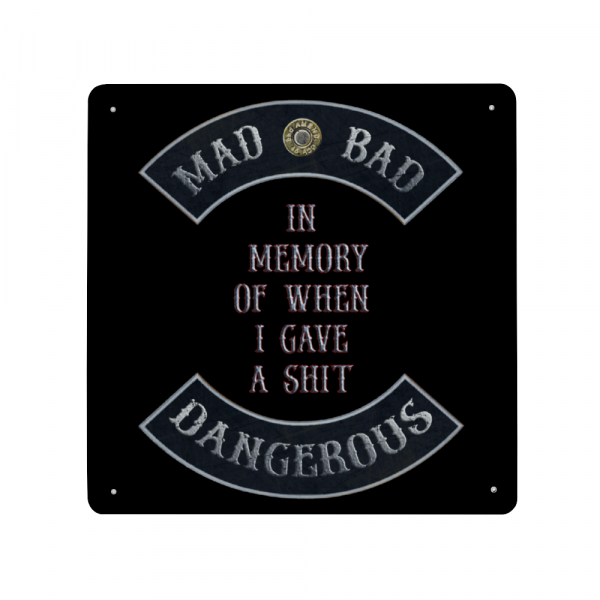 "Mad Bad Dangerous in Rockers with ""In Memory of When I Gave a Shit"" Quote metal plate"